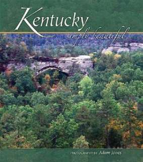 kentucky simply beautiful adam jones hardcover $ 29 95 buy