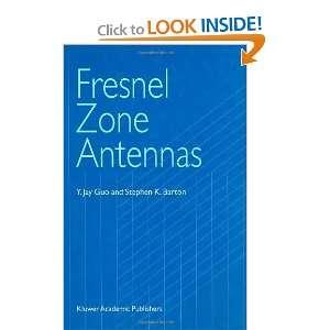Fresnel Zone Antennas (9781402071249): Y. Jay Guo, Stephen