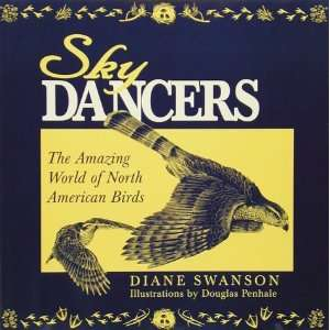 Sky Dancers The Amazing World of North American Birds