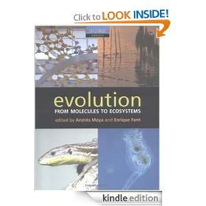 Evolution: From Molecules to Ecosystems: Andrés Moya, Enrique Font