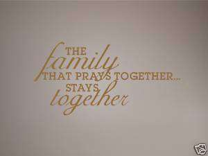 Family That Pray Together   Vinyl Wall Art Decals Words