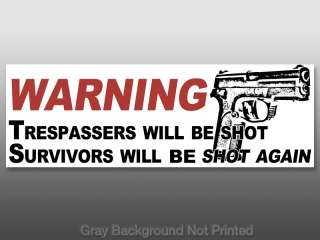 Trespassers Will Be Shot Survivors Again Bumper Sticker  decal nra gun