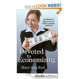 Devoted to Economizing: Saving in Todays Economy and Loving It: Mary