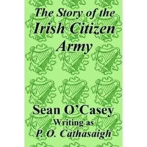 of the Irish Citizen Army, The (9781410208200): Sean OCasey: Books