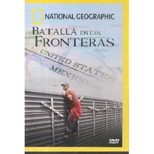 National Geographic BATALLA EN LAS FRONTERAS (BORDER