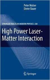 High Power Laser Matter Interaction, (3540506691), Peter Mulser