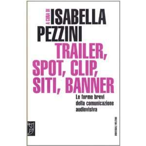 Trailer, spot, clip, siti, banner. Le forme brevi della