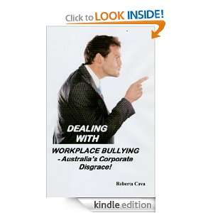 Dealing with Workplace Bullying: Roberta Cava:  Kindle