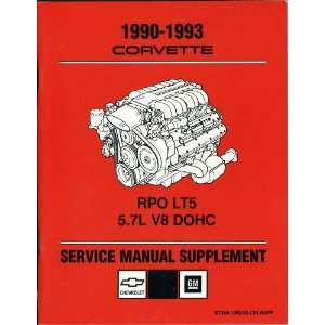 LT5 5.7L V8 DOHC Service Manual Supplement General Motors Corporation