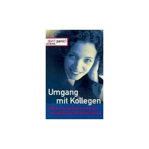 Dont panic. Umgang mit Kollegen. (9783821816531): Thomas Wieke: Books