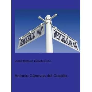 Antonio Cánovas del Castillo: Ronald Cohn Jesse Russell: Books
