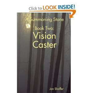 Stone Book Two: Vision Caster (9780557060405): Jan Shaffer: Books