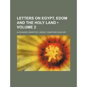 Letters on Egypt, Edom and the Holy Land (Volume 2