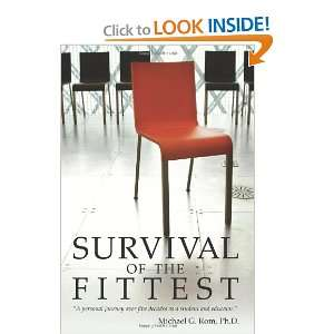 Survival of the Fittest (9781419657337): Michael G. Rom Ph