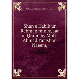 Mufti Ahmad Yar Khan Naeem,: Muhammad Tariq Hanafi Sunni Lahori: Books