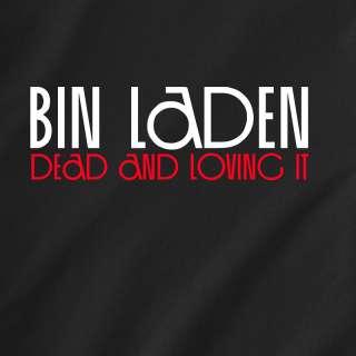 Bin Laden dead and loving it Osama retro Funny T Shirt