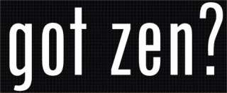 got zen? Sticker decal car Vinyl white car zen