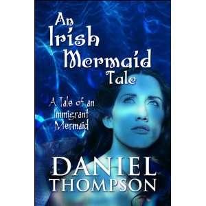 Tale of an Immigrant Mermaid (9781615464036): Daniel Thompson: Books