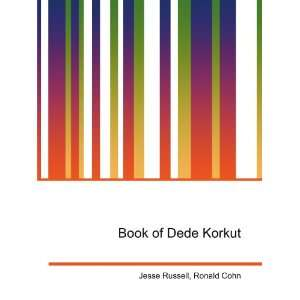 Book of Dede Korkut Ronald Cohn Jesse Russell Books