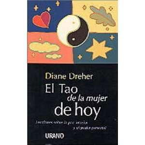 El tao de la mujer de hoy (9788479532895): Diane Dreher: Books