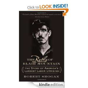 The Battle of Blair Mountain The Story of Americas Largest Labor