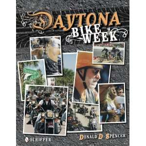 Daytona Bike Week (9780764329777) Donald D. Spencer Books