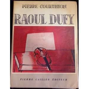 Grandes Monographies, Volume 1): Pierre Courthion, Raoul Dufy: Books