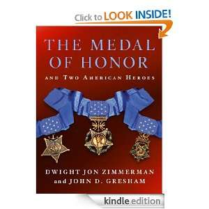 The Medal of Honor and Two American Heroes Dwight Jon Zimmerman, John