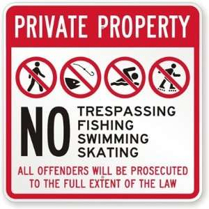Private Property No Trespassing, Fishing, Swimming, Skating (with