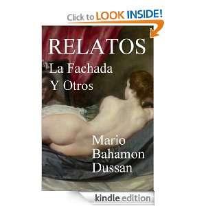 RELATOS, La fachada Y Otros (Spanish Edition): Mario Bahamón Dussán