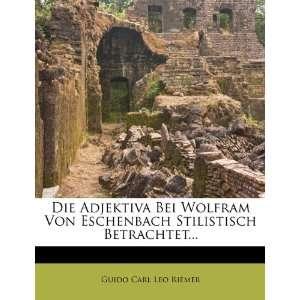 Die Adjektiva Bei Wolfram Von Eschenbach Stilistisch