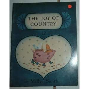The Joy Of Country. No. 12. Milly. Smith, Tracie L. Smith. Books