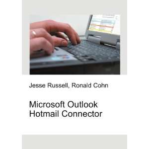 Microsoft Out Hotmail Connector Ronald Cohn Jesse