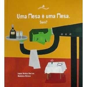 Uma Mesa e Uma Mesa. Sera? (Em Portugues do Brasil