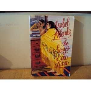 Sories Of Eva Luna   Book Club Ediion Isabel; Peden