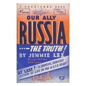 Our ally Russia / by Jennie Lee: Jennie (1904 ) Lee: Books