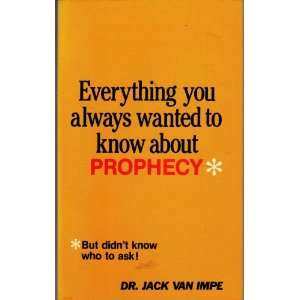 you always wanted to know about prophecy: Dr. Jack Van Impe: Books