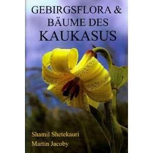 Des Kaukasus (9789994098408): Shamil Shetekauri, Martin Jacoby: Books