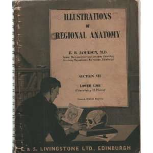 OF REGIONAL ANATOMY. SECTION VII LOWER LIMB E.B. JAMIESON Books
