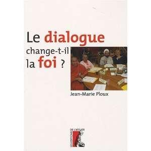 Le dialogue change t il la foi ? (9782708239487): Jean