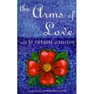 Arms of Love Pb (9780232522334): John Nelson: Books
