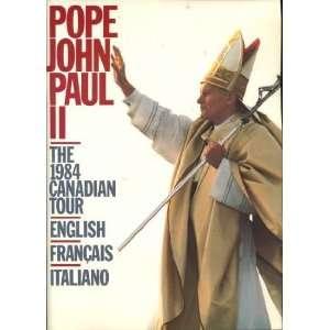 Pope John Paul II  The 1984 Canadian Tour Paul Russell Books
