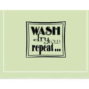 WASH DRY FOLD REPEAT Vinyl wall quotes stickers sayings home art decor