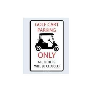 Seaweed Surf Co Golf Cart Parking Only Aluminum Sign 18