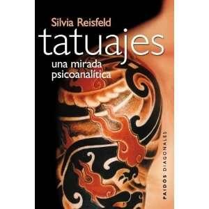Tatuajes (Spanish Edition) (9789501205053): Silvia