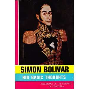and selection of documents Simon Bolivar, Manuel Perez Vila Books