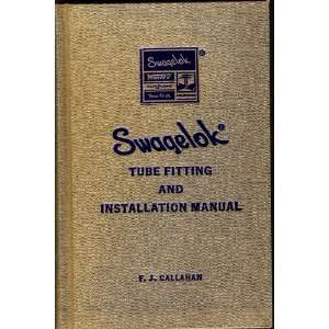 Swagelok tube fitting and installation manual F. J