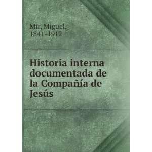 de la Compañía de Jesús. t. 1 Miguel, 1841 1912 Mir Books