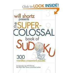 Will Shortz Presents The Super Colossal Book of Sudoku
