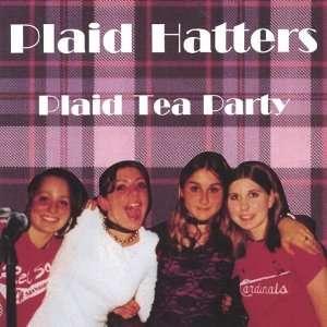 Plaid Tea Party Plaid Hatters Music